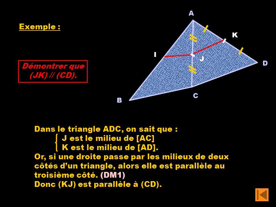 Dans le triangle ADC, on sait que : J est le milieu de [AC]